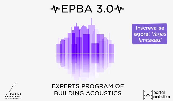 Lançamento da terceira turma do EPBA 3.0: Aprenda Acúsitca em Edificações em 6 meses!